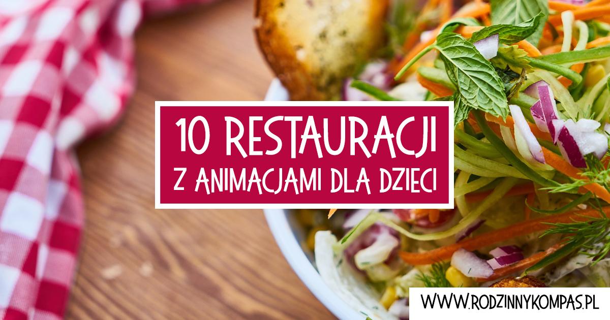 Restauracja dla dzieci_restauracje przyjazne dzieciom_restauracje z animacjami_rodzinnykompas.pl
