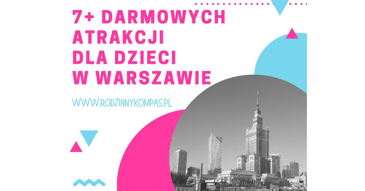 Darmowe atrakcje dla dzieci w Warszawie - www.rodzinnykompas.pl