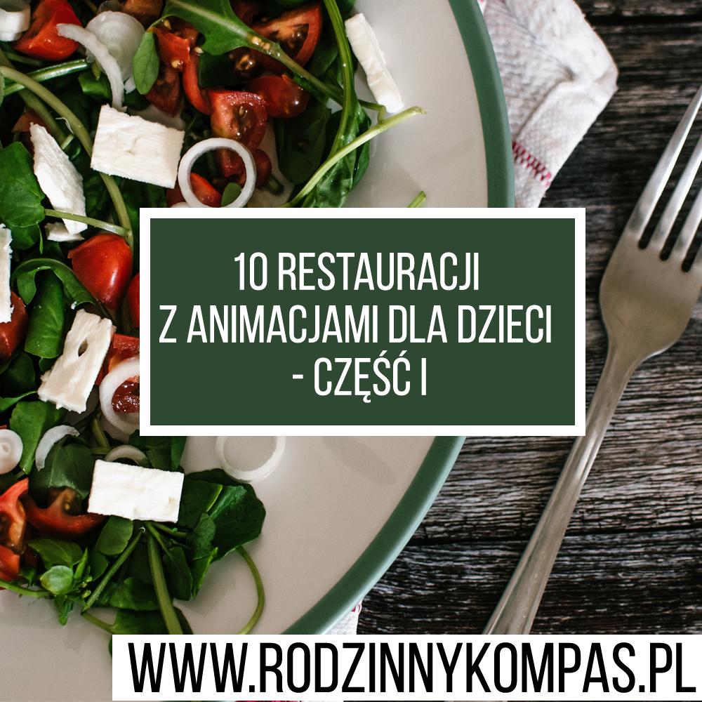 Restauracje z animacjami dla dzieci - restauracje dla dzieci Warszawa - Rodzinny Kompas
