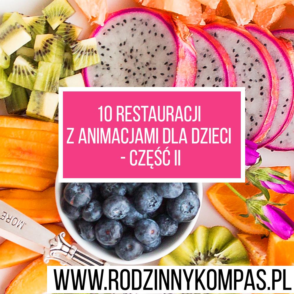 Restauracje z animacjami dla dzieci - restauracje dla dzieci Warszawa - Rodzinny Kompas 2