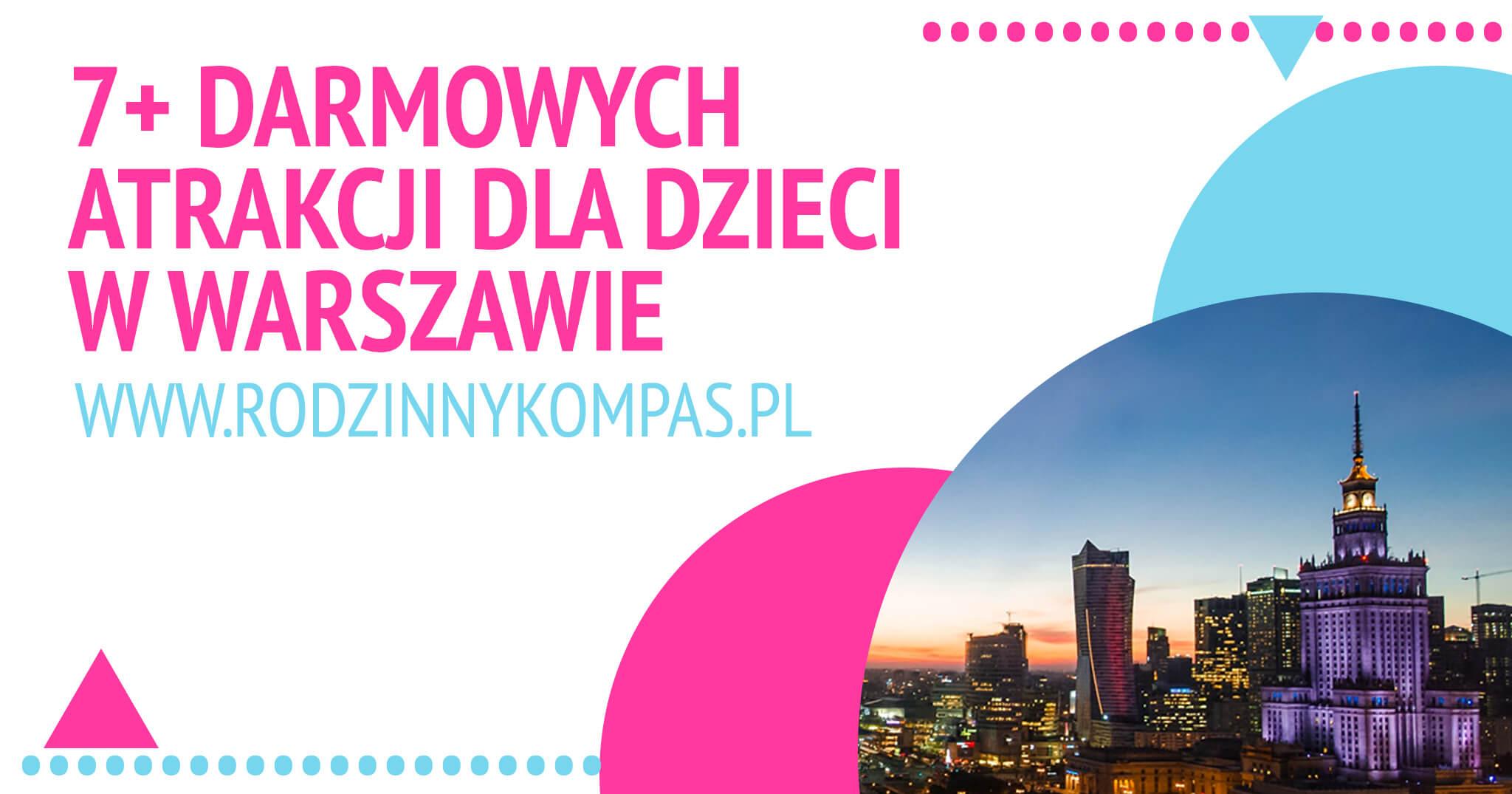 Darmowe atrakcje dla dzieci w Warszawie_rodzinnykompas.pl