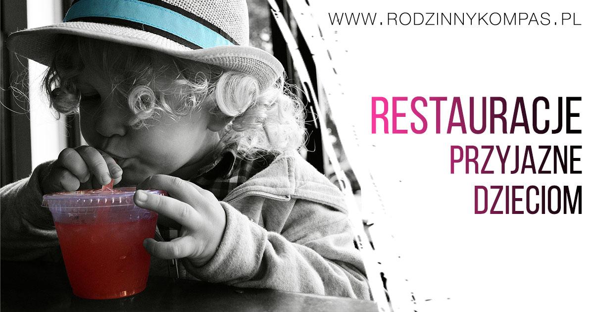 Restauracje przyjazne dzieciom_rodzinnykompas.pl